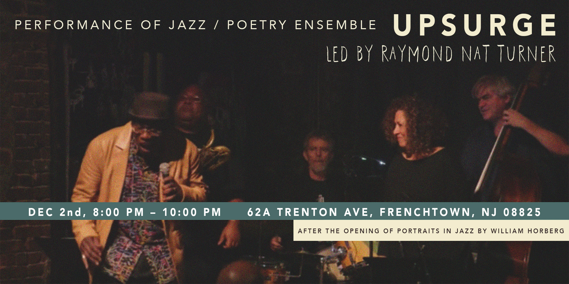 Performance of Jazz/Poetry Ensemble Upsurge Led by Raymond Nat Turner. @ ArtYard | Frenchtown | New Jersey | United States