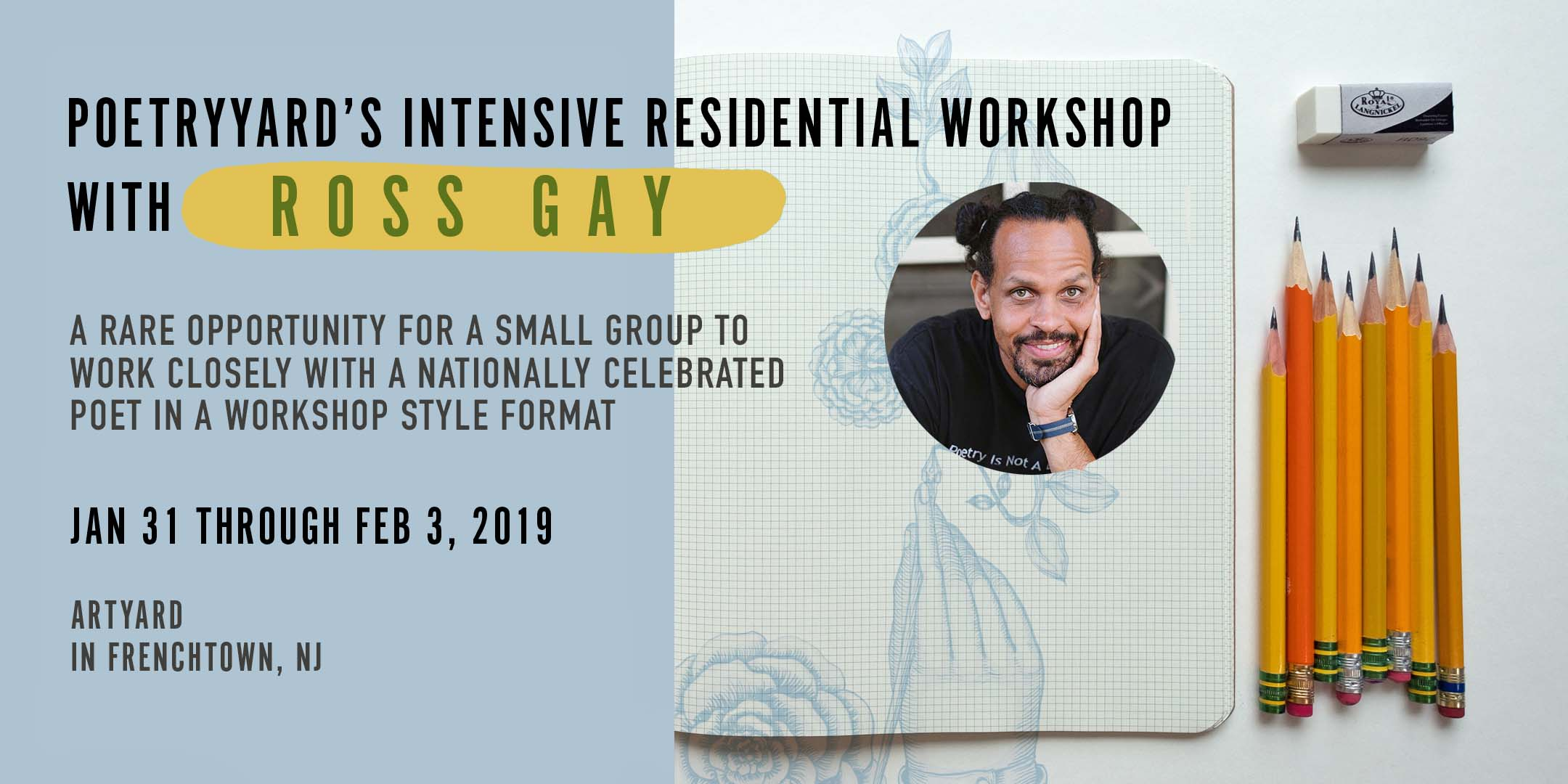 Poetry Intensive Residential Workshop with ROSS GAY @ ArtYard's Theater | Frenchtown | New Jersey | United States