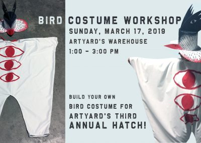 Bird Costume Workshop for ArtYard's Third Annual Hatch! (March 17, 2019)