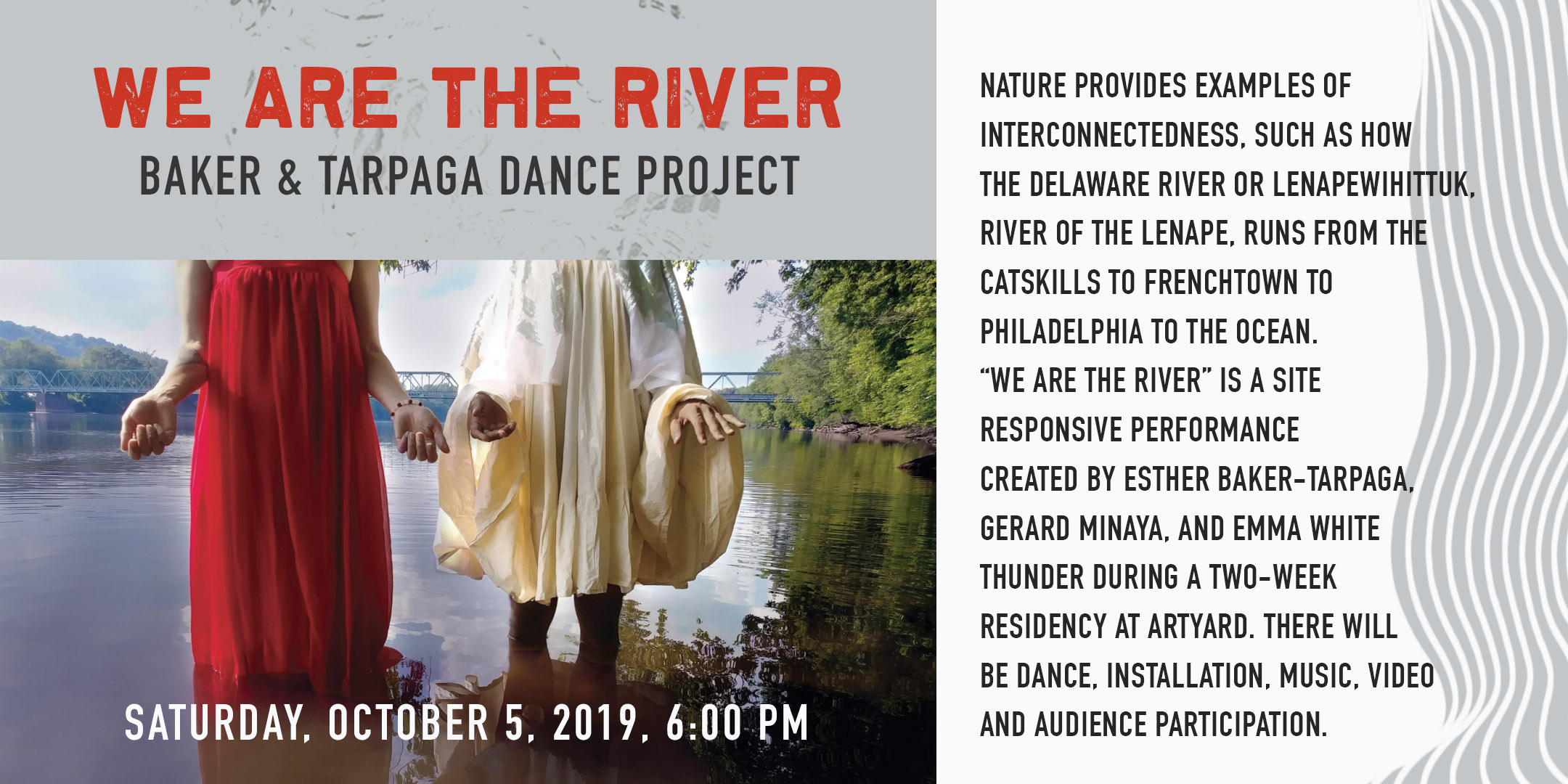 We are The River, a Baker & Tarpaga Dance Project @ ArtYard | Frenchtown | New Jersey | United States